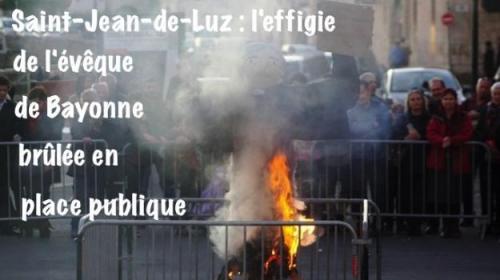 Monseigneur Aillet brûlé en effigie à Saint-Jean de Luz : une dérision significative !